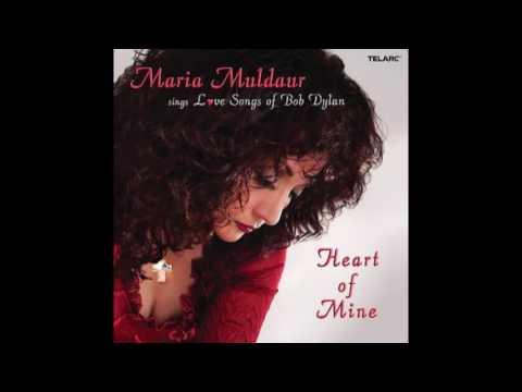 Maria Muldaur - Heart of Mine: Maria Muldaur Sings Love Songs of Bob Dylan (2006)