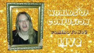 Worlds Of Confusion Live Stream No. 2