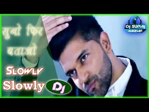 slowly-slowly-guru-randhawa-➤  -super-duper-dholki-mix-by-➤  -dj-suraj-mauhar
