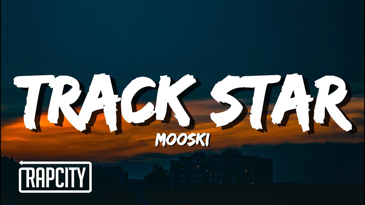Mooski - Track Star (Lyrics)