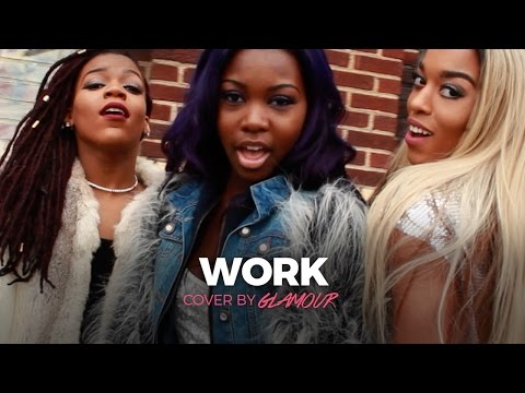 Rihanna - Work ft. Drake Cover By Glamour