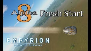 Welcome to Alpha 8   Fresh Start   Empyrion Galactic Survival   #1