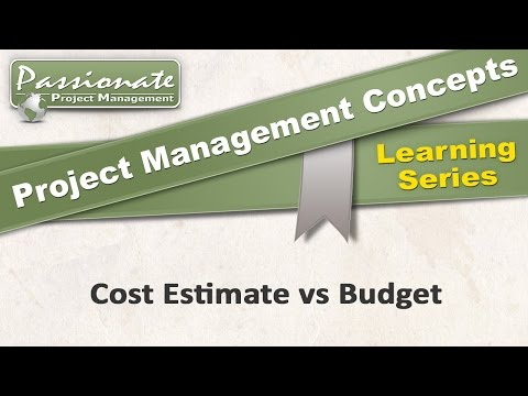 Project Management Concept #22:  Cost Estimate vs Budget
