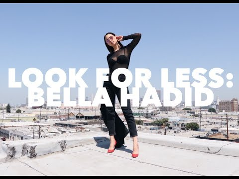 LOOK FOR LESS: Bella Hadid | How To Be Bomb On A Budget | Aja Dang