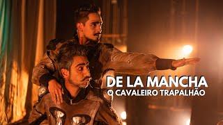DE LA MANCHA: O CAVALEIRO TRAPALHÃO