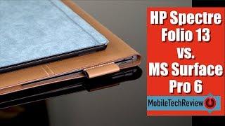 HP Spectre Folio 13 vs. MS Surface Pro 6 Comparison Smackdown