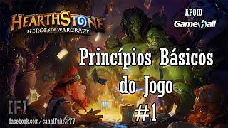PC Gameplay: Hearthstone (Heroes of Warcraft) - Princípios Básicos do Jogo #1