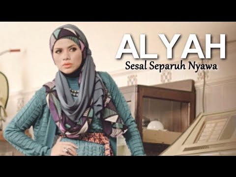 Alyah - Sesal Separuh Nyawa (Lirik)