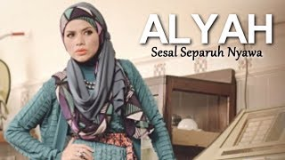 Video Alyah - Sesal Separuh Nyawa (Lirik) download MP3, 3GP, MP4, WEBM, AVI, FLV Mei 2018