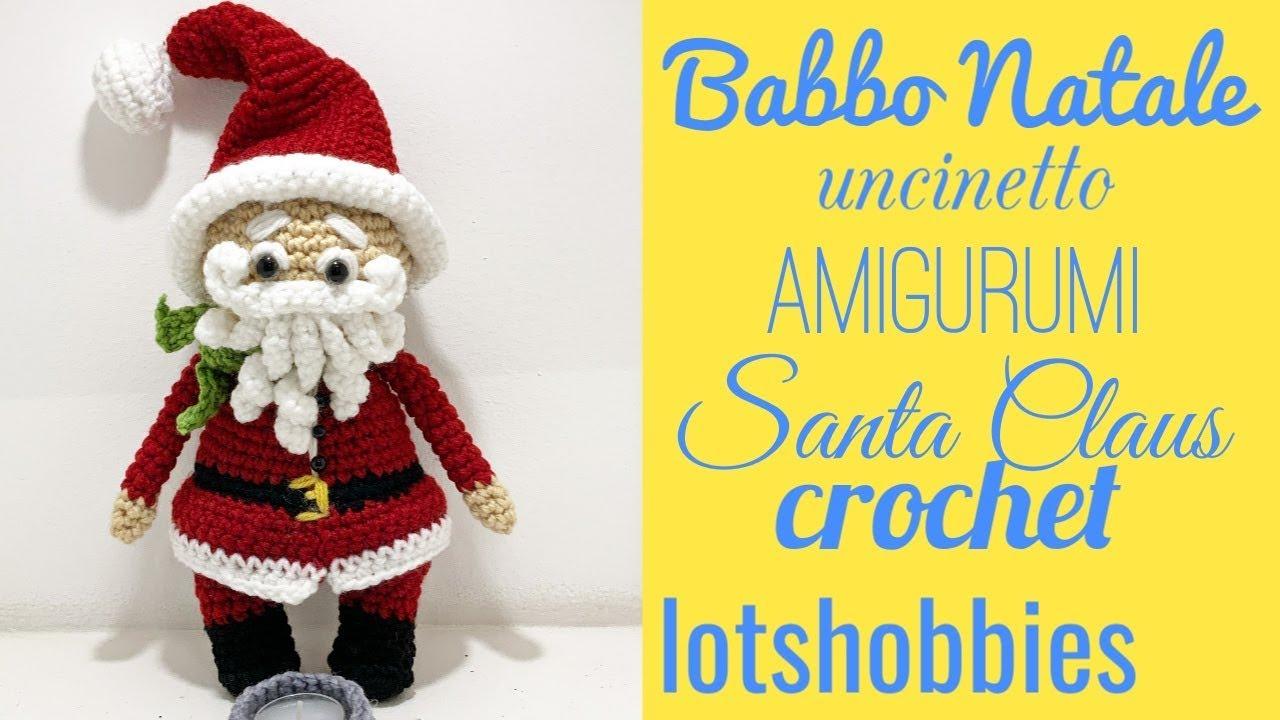 Amigurumi Natale.Babbo Natale Amigurumi Santa Claus Crochet Youtube