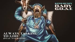 Kevo Muney - Always Talking To God [Official Audio]