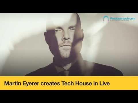 Martin Eyerer creates Tech House in Live - Course Trailer