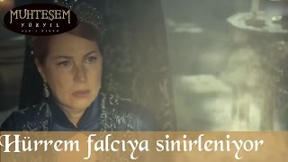 Hürrem, Falcıya Sinirleniyor - Muhteşem Yüzyıl 110.Bölüm