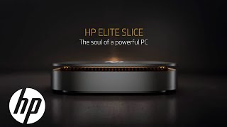 hp elite slice product demo a modular masterpiece