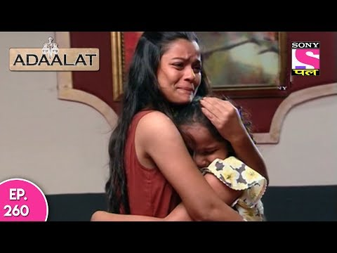 Adaalat - अदालत  - Episode 260 - 9th June, 2017