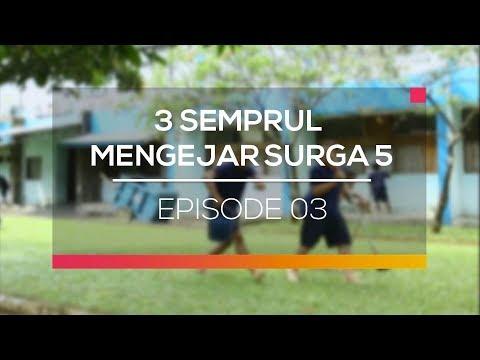 3 Semprul Mengejar Surga 5 - Episode 03