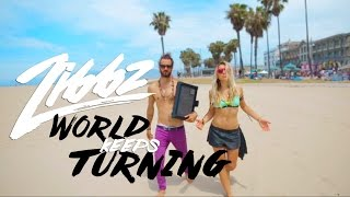 theZibbz - World Keeps Turning **Official Video**
