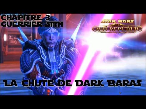 Star Wars The old Republic: La chute de Dark Baras (Fin du Guerrier Sith)