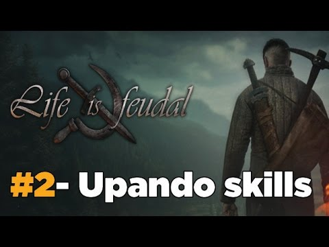 Upando Skills - Life is Feudal: Your Own Parte 2