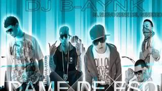 DAME DE ESO - DJ B-AYNK || FLOW PERU COMPANY ||