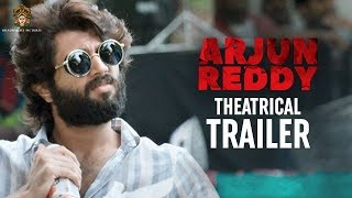 Arjun Reddy Movie Theatrical Trailer | Vijay Deverakonda | Shalini | Radhan | Bhadrakali Pictures