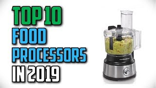 10 Best Food Processors In 2019 Reviews