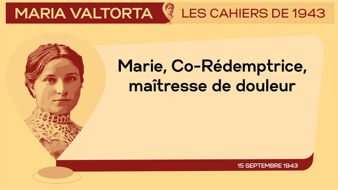 15 Septembre 1943 : Marie, Co-Rédemptrice, maîtresse de douleur. | Les  Cahiers de 1943 - YouTube