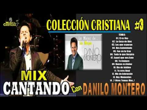"""2 Horas de Adoración Mix con Danilo Montero   Colección Cristiana #3 """"Danilo Montero"""""""
