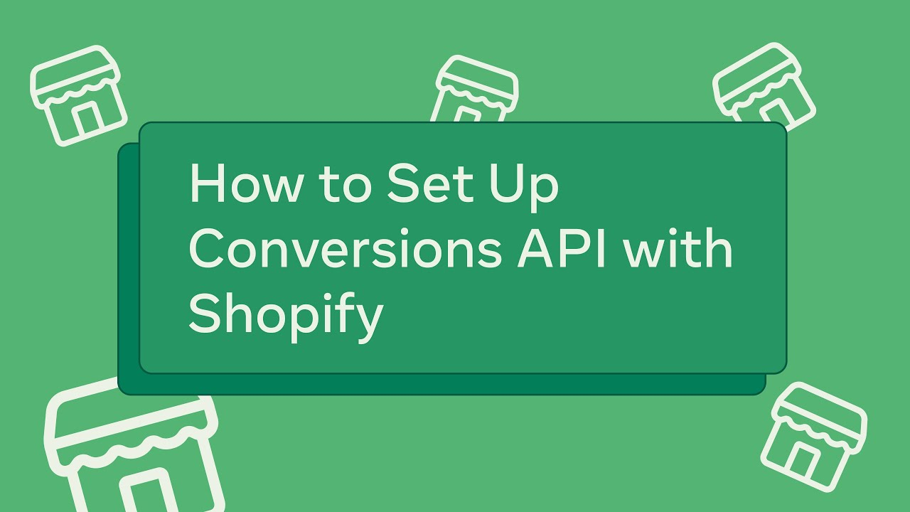 How to Set Up Conversions API with Shopify