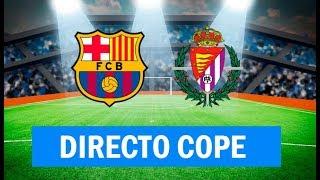 (SOLO AUDIO) Directo del Barcelona 5-1 Valladolid en Tiempo de Juego COPE