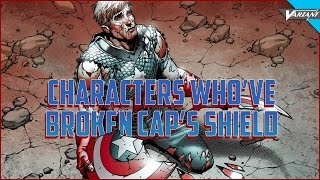 Characters Who've Broken Captain America's Shield!