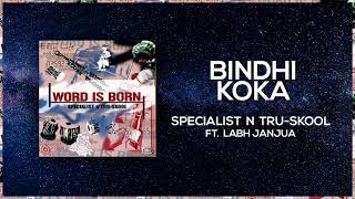Bindhi Koka | Full Audio | Specialist N Tru Skool ft Labh Janjua | Word Is Born