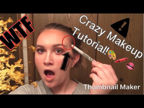 CRAZY (funny) MAKEUP TUTORIAL. (First Video)