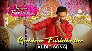 Gabhru Faridkotia | Audio Song | Roshan Prince, Mannat Noor | Munda Faridkotia | Yellow Music