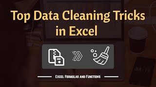 Top Data Cleaning Tricks in Excel | Clean your Data