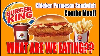 Burger King Chicken Parmesan Sandwich (Combo Meal) | WHAT ARE WE EATING?? | The Wolfe Pit