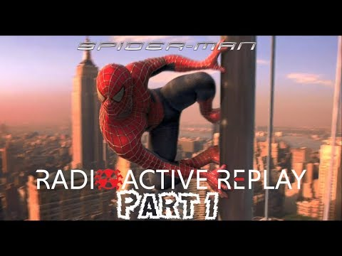 Radioactive Replay - Spider-Man (2002) Part 1 - Search for Justice