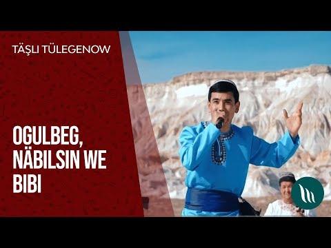 Täşli Tülegenow - Ogulbeg, Näbilsin We Bibi | 2019