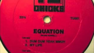 Equation - My Life - TU CHICKS - Ronald Burrell -