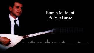Emrah Mahsuni - Be Vicdansız [ © ARDA Müzik ]