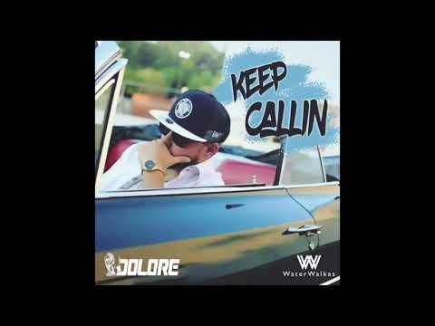 Keep Callin ft Dolore