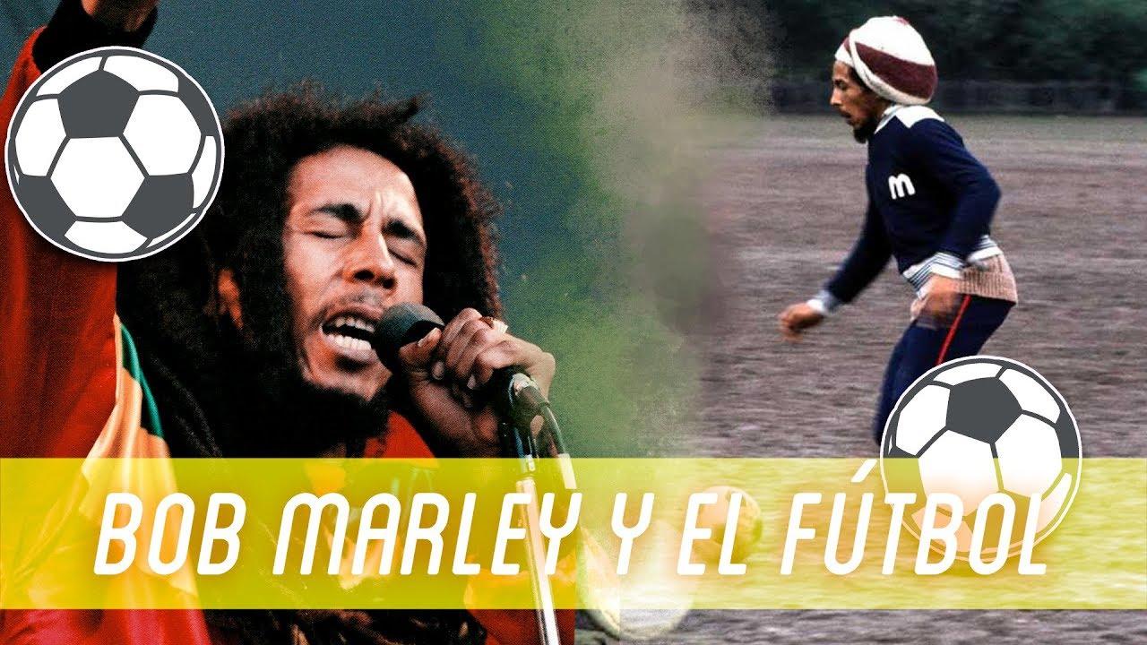 Bob Marley Murio Por Culpa Del Futbol Youtube