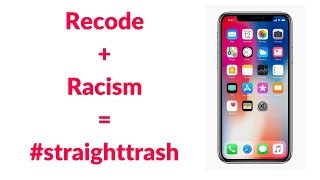 vuclip Recode Targets Black YouTubers Over iPhone X Video: Institutionalized Racism #straighttrash