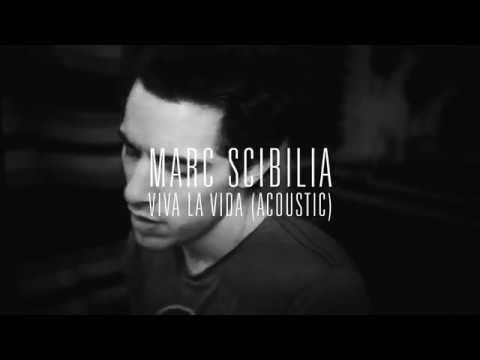 Marc Scibilia - Viva La Vida (Acoustic)