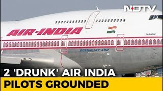 Senior Air India Pilot Found Drunk, Another Skips Test. Both Grounded