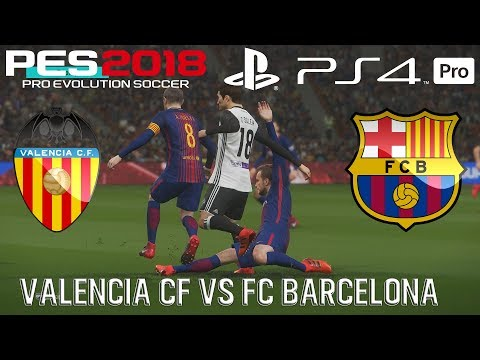 PES 2018 (PS4 Pro) Valencia  v  FC Barcelona COPA DEL REY 8/2/2018 PREDICTION 1080P 60FPS