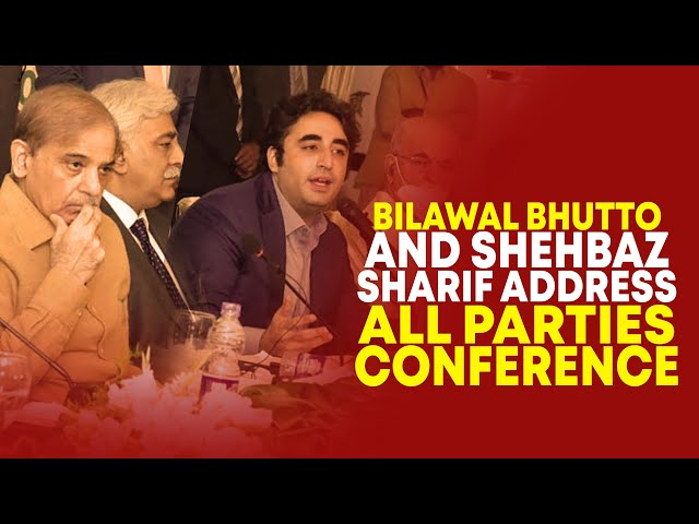 Bilawal Bhutto And Shehbaz Sharif Address All Parties Conference