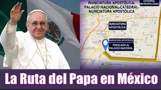 Ruta del Papa en México
