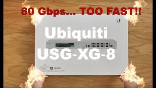 Unifi USG-XG-8 at Home! Too FAST... 80Gbps!!