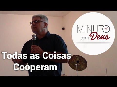 PREGAÇÃO COMPLETA MINUTO COM DEUS - Todas As Coisas Cooperam (Pr. Edvaldo Oliveira)